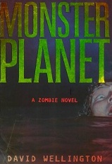 Monster Planet by David Wellington is available from Amazon.com