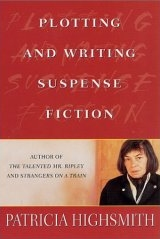 Plotting and writing suspense fiction by Patricia Highsmith from Amazon.com
