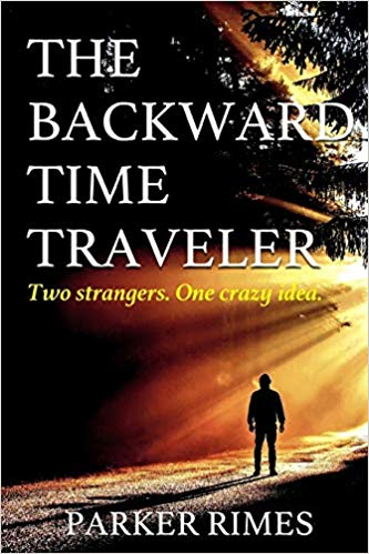 The Backward Time Traveler by Parker Rimes